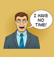 businessman with clock in eyes pop art vector image vector image