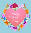 happy mothers day with flowers pink heart with vector image vector image