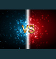 versus battle screen background with red and blue vector image