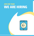 join our team busienss company euro we are hiring vector image