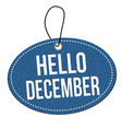 hello december label or price tag vector image vector image
