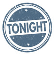 tonight sign or stamp vector image