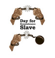 concept on day for the abolition of slavery hands vector image vector image