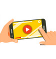 watching video on smartphone human hands vector image vector image