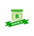 8 march calendar with ribbon vector image