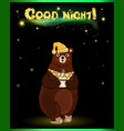 cute cartoon bear in sleeping hat with cup and vector image vector image