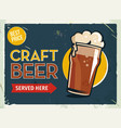 grunge retro metal sign with beer glass of cold vector image vector image
