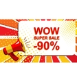 Megaphone with WOW SUPER SALE MINUS 90 PERCENT vector image