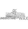 what s the deal with ear wax text word cloud vector image vector image