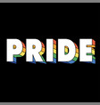 pride rainbow text black background image vector image vector image