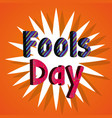 fools day poster typographic text vector image