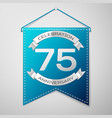 blue pennant with inscription seventy five years vector image vector image