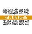 unique good kids life bundle quote lettering call vector image