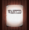 wanted sign on wood background vector image vector image