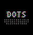 dots style font design alphabet letters vector image vector image
