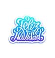 Feliz navidad lettering Merry Christmas greetings vector image vector image
