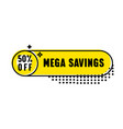 mega savings banner for digital social media vector image vector image
