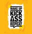 wake up kick ass repeat fitness gym sport vector image vector image