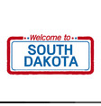 welcome to south dakota of us state design vector image
