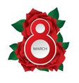 8 march Womens Day card with lush roses vector image