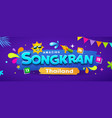 amazing songkran thailand festival colorful banner vector image vector image