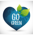 go green heart globe ecology concept vector image vector image