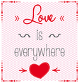 Love is everywhere background vector image