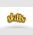 skills yellow black hand written text postcard vector image vector image