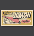 traditional spanish jamon tapas bar food vector image vector image