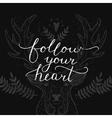 Follow your heart inspirational card vector image
