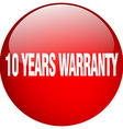 10 years warranty red round gel isolated push vector image vector image
