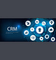 crm concept customer service and relationship vector image