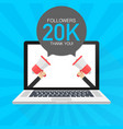 20000 followers thank you card with laptop vector image vector image