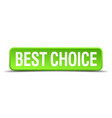 best choice green 3d realistic square isolated vector image vector image