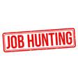job hunting grunge rubber stamp vector image