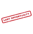 Last Opportunity Rubber Stamp vector image vector image