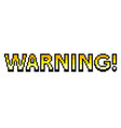pixel warning yellow text detailed isolated vector image vector image