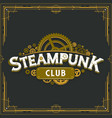 steampunk club golden logo design victorian era vector image vector image