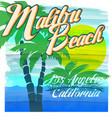 malibu beach typography t-shirt graphics vector image vector image
