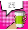 pop art cartoon hand coffee cup vector image