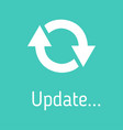 update system icon upgrade concept refresh icon vector image
