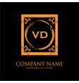 vd letter initial with royal luxury logo template vector image vector image