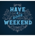 Have a good weekend vector image
