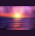 blurred sunrise seascape vector image