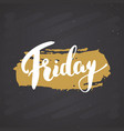friday lettering quote hand drawn calligraphic vector image vector image
