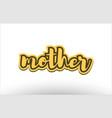 mother yellow black hand written text postcard vector image vector image