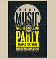 poster for a moon music party in nightclub vector image vector image