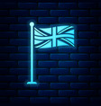 glowing neon flag great britain on flagpole vector image vector image