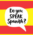 do you speak spanish vector image