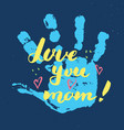 love you mom calligraphy handwritten lettering vector image vector image
